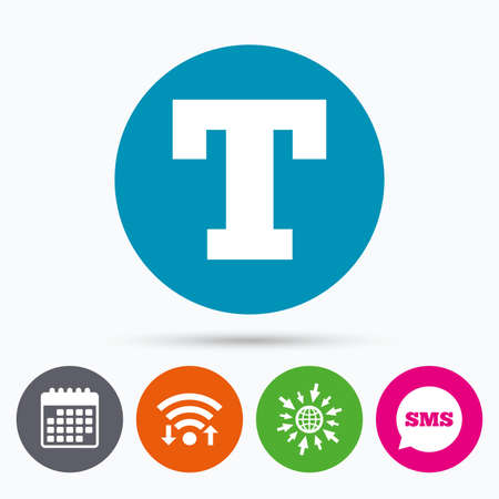 Wifi, Sms and calendar icons. Text edit sign icon. Letter T button. Go to web globe.