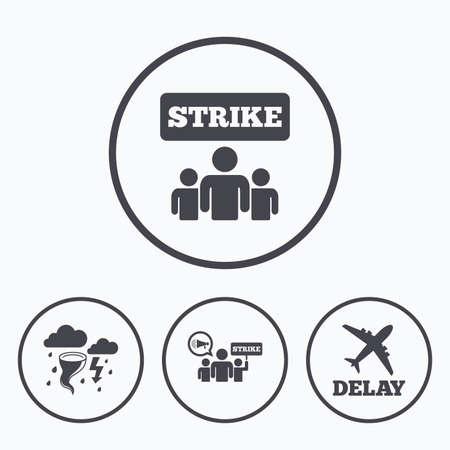 delayed: Strike icon. Storm bad weather and group of people signs. Delayed flight symbol. Icons in circles. Illustration