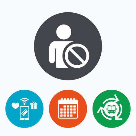 blacklist: Blacklist sign icon. User not allowed symbol. Mobile payments, calendar and wifi icons. Bus shuttle.