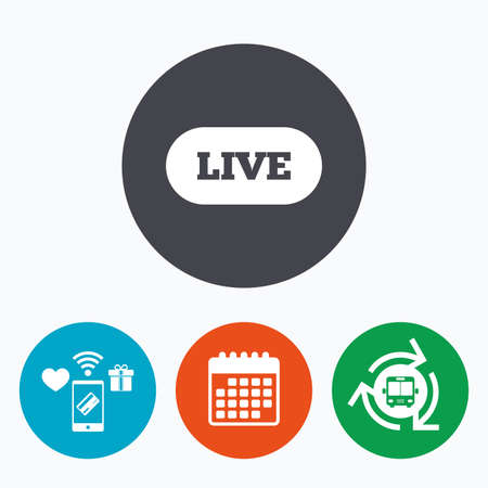 live stream sign: Live sign icon. On air stream symbol. Mobile payments, calendar and wifi icons. Bus shuttle.