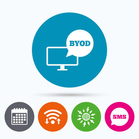 own: Wifi, Sms and calendar icons. BYOD sign icon. Bring your own device symbol. Monitor tv with speech bubble sign. Go to web globe. Illustration
