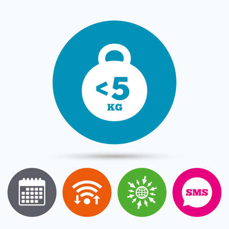 Wifi, Sms and calendar icons. Weight sign icon. Less than 5 kilogram (kg). Sport symbol. Fitness. Go to web globe.