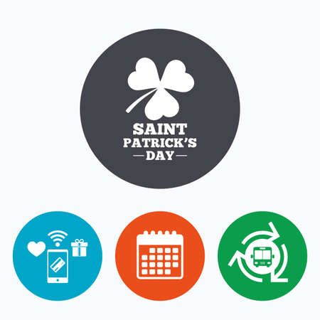 clover buttons: Clover with three leaves sign icon. Saint Patrick trefoil shamrock symbol. Mobile payments, calendar and wifi icons. Bus shuttle.