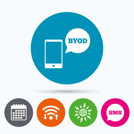 Wifi, Sms and calendar icons. BYOD sign icon. Bring your own device symbol. Smartphone with speech bubble sign. Go to web globe.