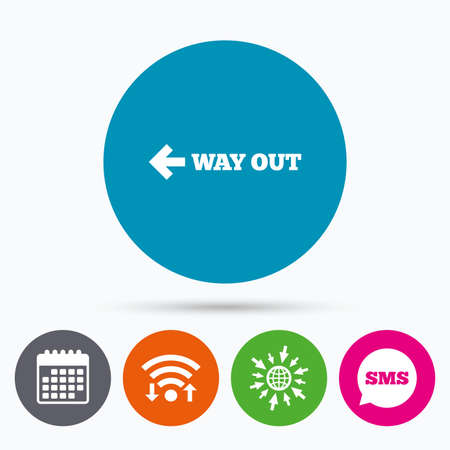 way out: Wifi, Sms and calendar icons. Way out left sign icon. Arrow symbol. Go to web globe.