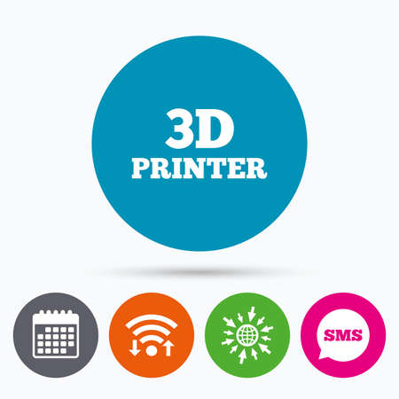 additive manufacturing: Wifi, Sms and calendar icons. 3D Print sign icon. 3d Printing symbol. Additive manufacturing. Go to web globe.