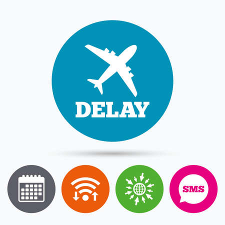 delayed: Wifi, Sms and calendar icons. Delayed flight sign icon. Airport delay symbol. Airplane icon. Go to web globe. Illustration