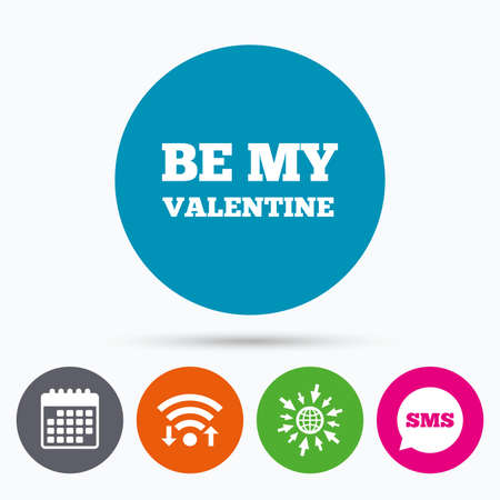 internet dating: Wifi, Sms and calendar icons. Be my Valentine sign icon. Love symbol. Go to web globe.