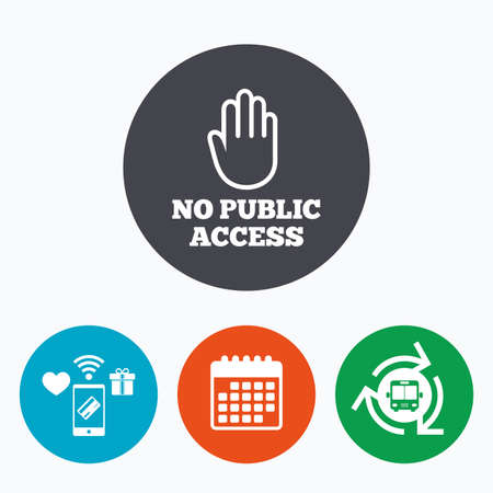 hand stop: No public access sign icon. Caution hand stop symbol. Mobile payments, calendar and wifi icons. Bus shuttle.