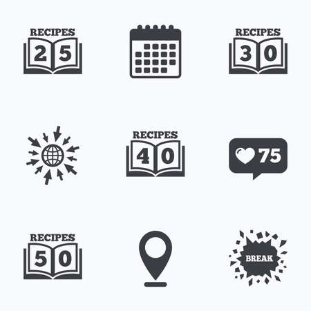 25 30: Calendar, like counter and go to web icons. Cookbook icons. 25, 30, 40 and 50 recipes book sign symbols. Location pointer.