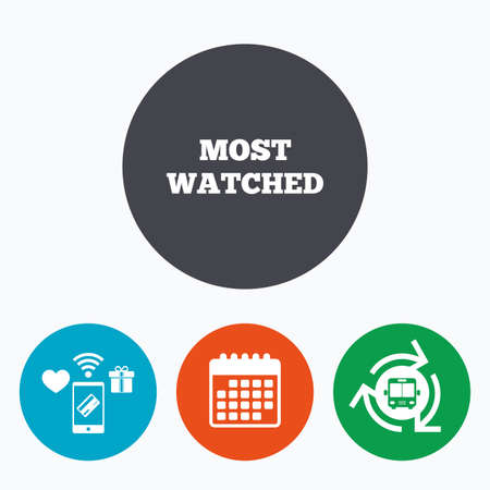 viewed: Most watched sign icon. Most viewed symbol. Mobile payments, calendar and wifi icons. Bus shuttle.