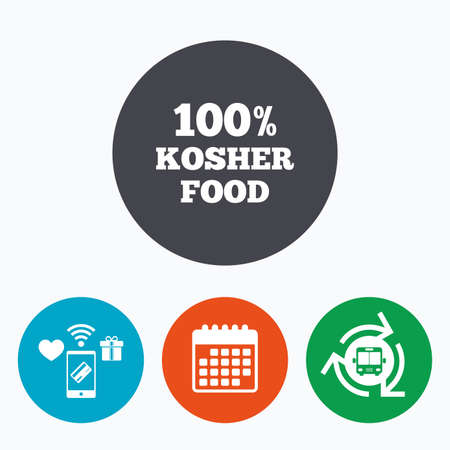 jewish food: 100% Kosher food product sign icon. Natural Jewish food symbol. Mobile payments, calendar and wifi icons. Bus shuttle. Illustration