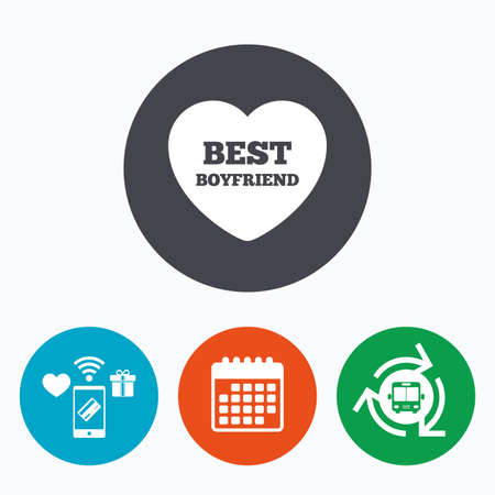 boyfriend: Best boyfriend sign icon. Heart love symbol. Mobile payments, calendar and wifi icons. Bus shuttle. Illustration