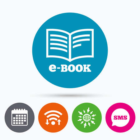 reader: Wifi, Sms and calendar icons. E-Book sign icon. Electronic book symbol. Ebook reader device. Go to web globe.