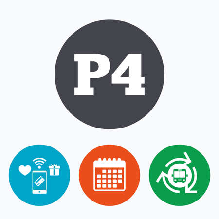 bus parking: Parking fourth floor sign icon. Car parking P4 symbol. Mobile payments, calendar and wifi icons. Bus shuttle. Illustration