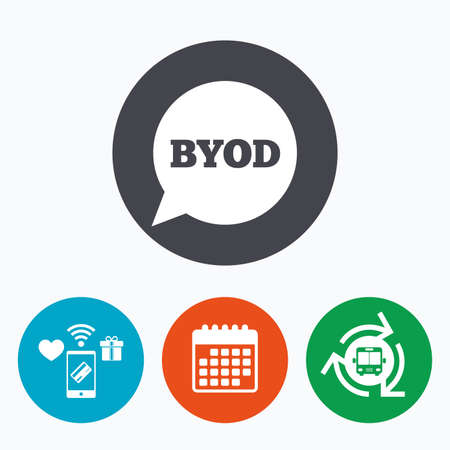 BYOD sign icon. Bring your own device symbol. Speech bubble sign. Mobile payments, calendar and wifi icons. Bus shuttle.
