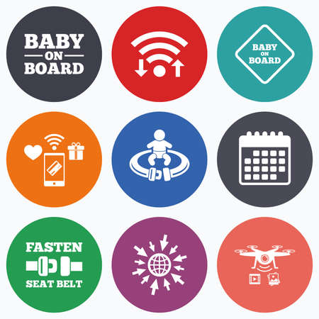 fasten: Wifi, mobile payments and drones icons. Baby on board icons. Infant caution signs. Fasten seat belt symbol. Calendar symbol. Illustration