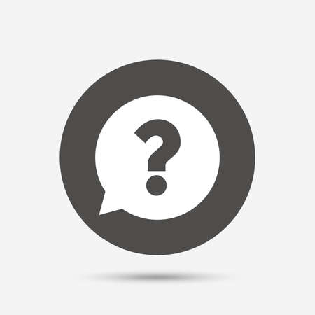 Question mark sign icon. Help speech bubble symbol. FAQ sign. Gray circle button with icon. Vector