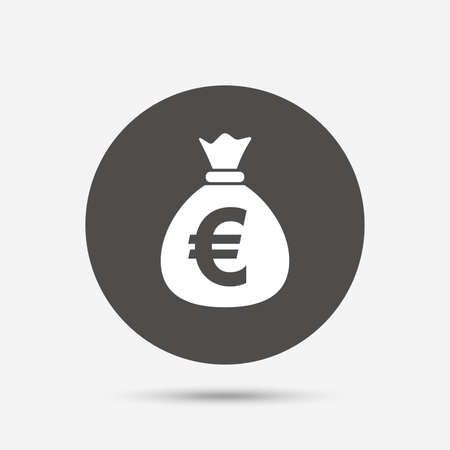 eur: Money bag sign icon. Euro EUR currency symbol. Gray circle button with icon. Vector Illustration