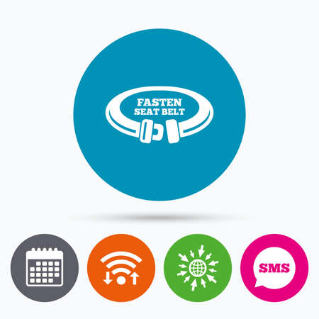 fasten: Wifi, Sms and calendar icons. Fasten seat belt sign icon. Safety accident. Go to web globe.