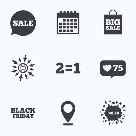 equals: Calendar, like counter and go to web icons. Sale speech bubble icons. Two equals one. Black friday sign. Big sale shopping bag symbol. Location pointer.