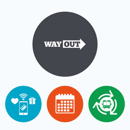 way out: Way out right sign icon. Arrow symbol. Mobile payments, calendar and wifi icons. Bus shuttle.