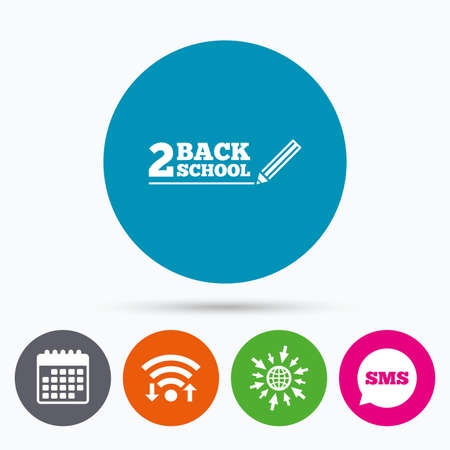 semester: Wifi, Sms and calendar icons. Back to school sign icon. Back 2 school pencil symbol. Go to web globe.