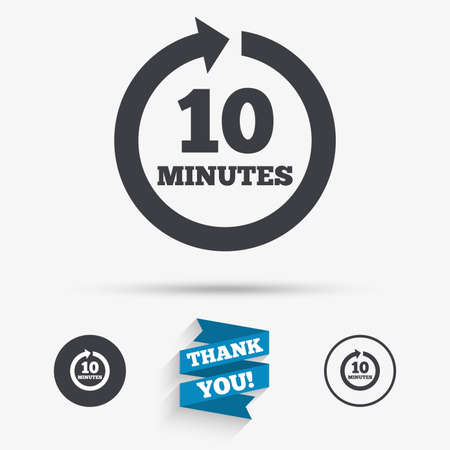 every: Every 10 minutes sign icon. Full rotation arrow symbol. Flat icons. Buttons with icons. Thank you ribbon. Vector