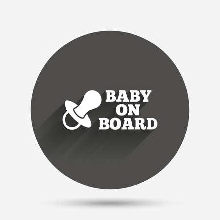 bebe a bordo: Beb� a bordo icono de la se�al. Infantil en s�mbolo de precauci�n coche. tetina del chupete de beb�. C�rculo bot�n plano con la sombra. Vector Vectores