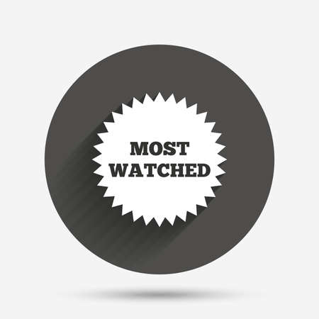 most: Most watched sign icon. Most viewed symbol. Circle flat button with shadow. Vector Illustration