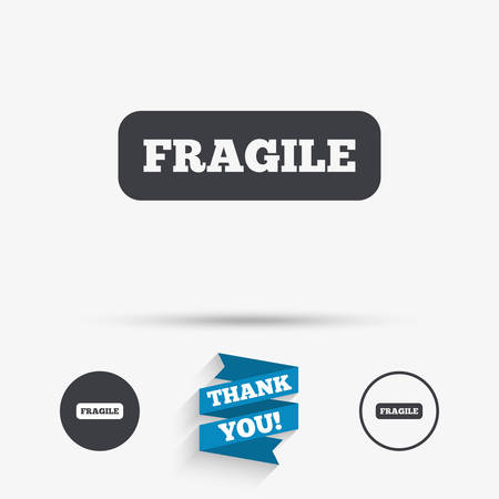 brittle: Fragile parcel sign icon. Delicate package delivery symbol. Flat icons. Buttons with icons. Thank you ribbon. Vector