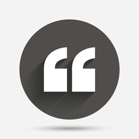 Quote sign icon. Quotation mark symbol. Double quotes at the beginning of words. Circle flat button with shadow. Vector