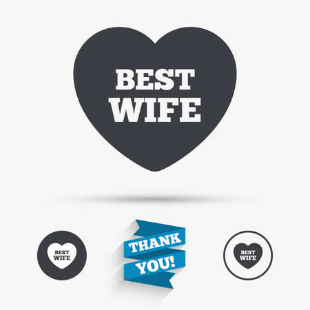wife: Best wife sign icon. Heart love symbol. Flat icons. Buttons with icons. Thank you ribbon. Vector