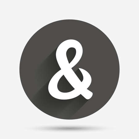 logical: Ampersand sign icon. Programming logical operator AND. Wedding invitation symbol. Circle flat button with shadow. Vector Illustration