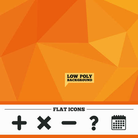 Triangular low poly orange background. Plus and minus icons. Delete and question FAQ mark signs. Enlarge zoom symbol. Calendar flat icon. Vector