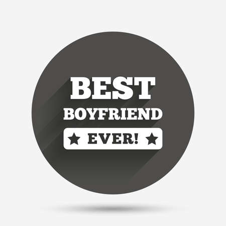 boyfriend: Best boyfriend ever sign icon. Award symbol. Exclamation mark. Circle flat button with shadow. Vector Illustration