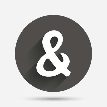 ligature: Ampersand rounded sign icon. Programming logical operator AND. Wedding invitation symbol. Circle flat button with shadow. Vector