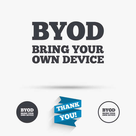 bring: BYOD sign icon. Bring your own device symbol. Flat icons. Buttons with icons. Thank you ribbon. Vector Illustration