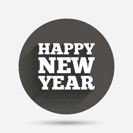 text year: Happy new year text sign icon. Christmas symbol. Circle flat button with shadow. Vector