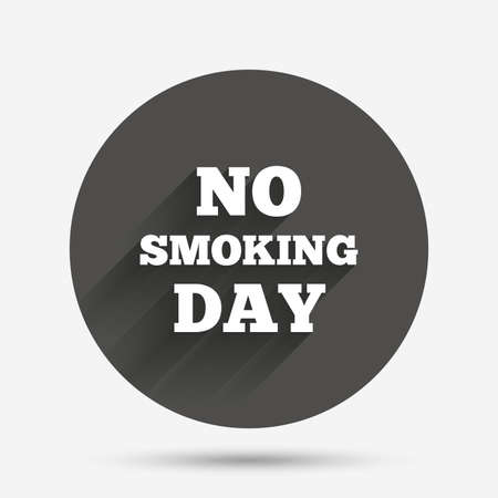 No smoking day sign icon. Quit smoking day symbol. Circle flat button with shadow. Vector Illustration