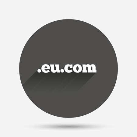 subdomain: Domain EU.COM sign icon. Internet subdomain symbol. Circle flat button with shadow. Vector
