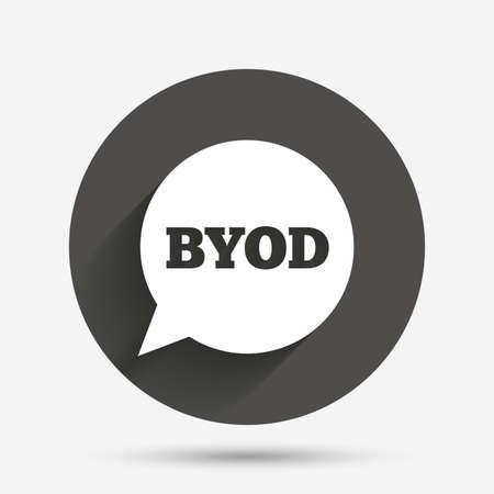 BYOD 記号アイコン。独自のデバイスのシンボルをもたらします。音声バブルのサイン。影を持つサークル フラット ボタン。ベクトル