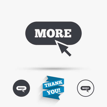 More with cursor pointer sign icon. Details symbol. Website navigation. Flat icons. Buttons with icons. Thank you ribbon. Vector