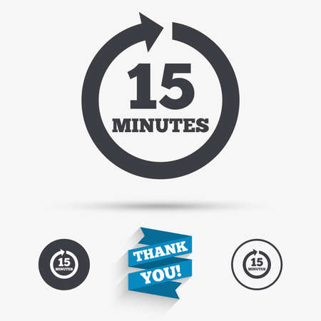 Every 15 minutes sign icon. Full rotation arrow symbol. Flat icons. Buttons with icons. Thank you ribbon. Vector