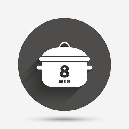 boil: Boil 8 minutes. Cooking pan sign icon. Stew food symbol. Circle flat button with shadow. Vector