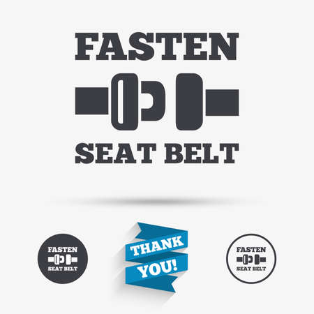 fasten: Fasten seat belt sign icon. Safety accident. Flat icons. Buttons with icons. Thank you ribbon. Vector