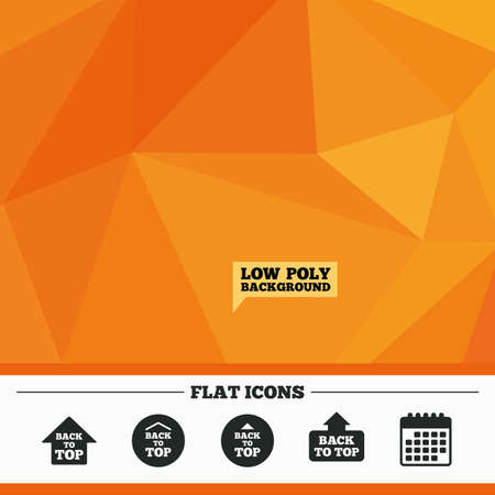 scroll up: Triangular low poly orange background. Back to top icons. Scroll up with arrow sign symbols. Calendar flat icon. Vector Illustration
