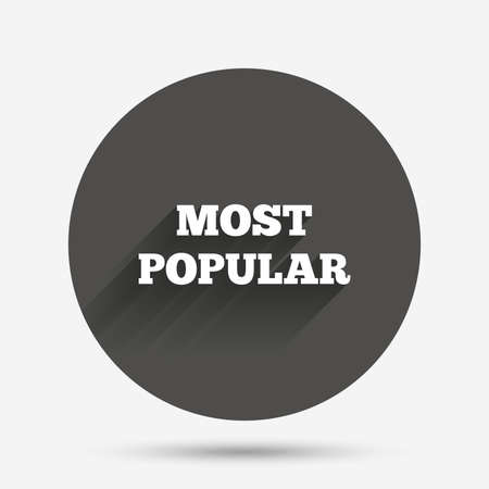 most creative: Most popular sign icon. Bestseller symbol. Circle flat button with shadow. Vector