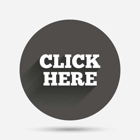 press button: Click here sign icon. Press button. Circle flat button with shadow. Vector