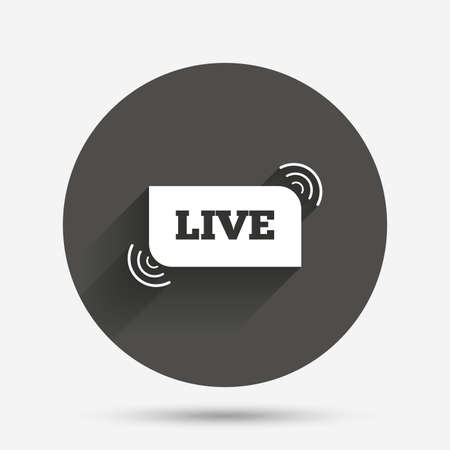 live on air: Live sign icon. On air stream symbol. Circle flat button with shadow. Vector Illustration